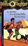 la cabane magique tome 3 le secret de la pyramide de osborne mary pope 2005 broch?