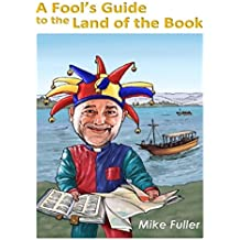 A Fool's Guide to the Land of the Book (English Edition)