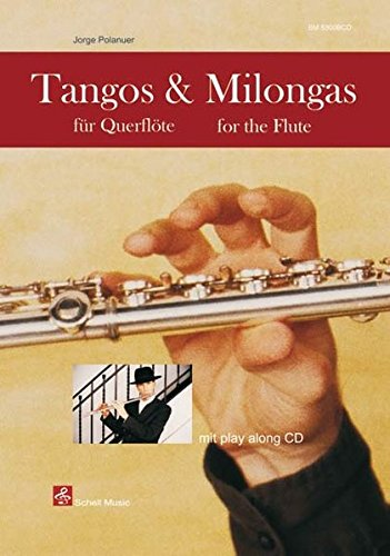 Tangos & Milongas für Querflöte: mit Play-Along-CD (Querflöte Noten)