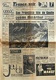 Telecharger Livres FRANCE SOIR du 28 04 1960 SAN FRANCISCO FETE DE GAULLE COMME MCARTHUR VAINQUEUR DES JAPONAIS COREE SYNGMAN RHEE A DISPARU A 4 JOURS DE L EXECUTION CHESSMAN LE DUC D EDIMBOURG A MANGE DES MAUVIETTES FARCIES A NICE RESTEE MORTE 15 MN RESSUSCITEE 2 FOIS PAR MASSAGE DU COEUR ANNE MARIE 11 ANS NEW YORK 700 KILOS DE CONFETI DANS BROADWAY POUR LE PRESIDENT DE GAULL (PDF,EPUB,MOBI) gratuits en Francaise