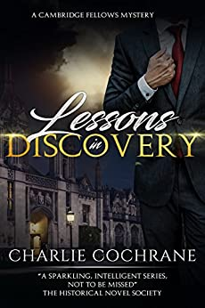 Lessons in Discovery: An enthralling murder-mystery romance (Cambridge Fellows Book 3) by [Cochrane, Charlie]