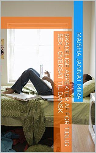 Skadelige aspekter af for tidlig sex - Oversat til dansk (Danish Edition) por Maisha Jannat Mira