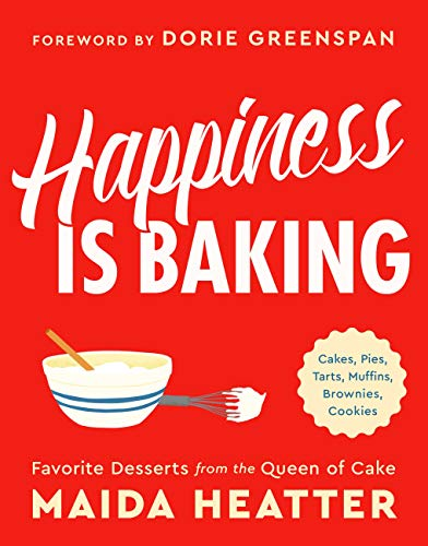 Tart Dish (Happiness Is Baking: Cakes, Pies, Tarts, Muffins, Brownies, Cookies: Favorite Desserts from the Queen of Cake (English Edition))