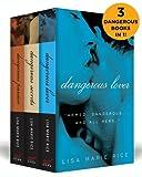 The Dangerous Boxed Set: Dangerous Secrets, Dangerous Passion, and Dangerous Lover (The Dangerous Trilogy)
