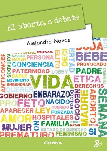 Descargar Libro El aborto, a debate (Persona y Cultura nº 25) de Alejandro Navas