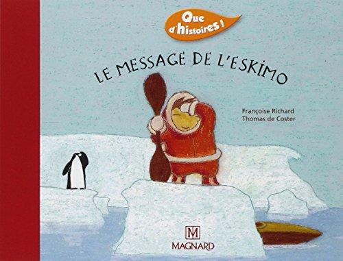 Le message de l'eskimo par Francoise Richard