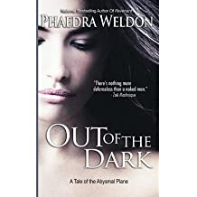 { OUT OF THE DARK } By Weldon, Phaedra ( Author ) [ Sep - 2012 ] [ Paperback ]