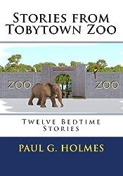 Stories from Tobytown Zoo: Twelve Bedtime Stories: Volume 1