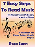 How To Read Music - 7 Easy Steps to Read Music  For Beginners & 101 Musical Terms Dictionary with 4 Musical Charts: Read Music (Piano & Guitar Players) (English Edition)