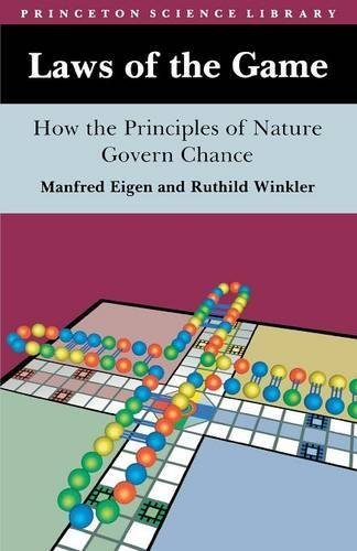 Laws of the Game : How the Principles of Nature Govern Chance ( Princeton Science Library ) by Manfred Eigen (1993-03-22)