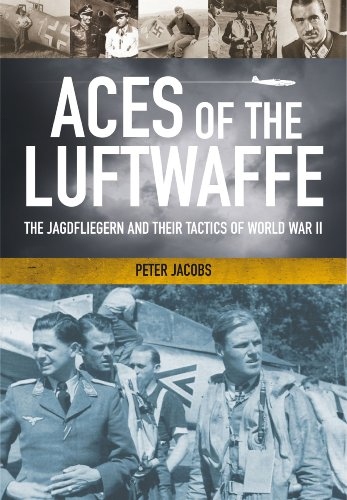 Price comparison product image Aces of the Luftwaffe: The Jagdfliegern and Their Tactics of World War II