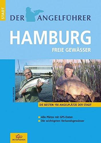 Der Angelführer Hamburg. Freie Gewässer (Die besten 150 Angelplätze der Stadt)