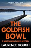 The Goldfish Bowl (Willows and Parker Mystery Book 1)