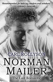 Norman Mailer: The Last Romantic (English Edition) di [Rollyson, Carl]