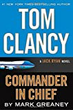 Tom Clancy Commander in Chief (A Jack Ryan Novel) by Mark Greaney(2015-12-01)