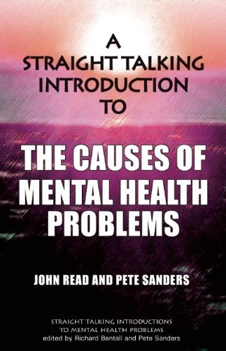 A Straight Talking Introduction to the Causes of Mental Health Problems (Straight Talking Introductions) by John Read (2010-11-01)
