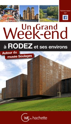 Guide Un Grand Week-end à Rodez et ses environs par Collectif
