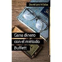 Gana dinero con el método Buffett: Incrementa tus ingresos observando esta filosofía