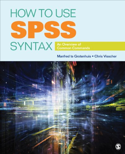 How to Use SPSS Syntax: An Overview of Common Commands (English Edition)