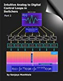 Intuitive Analog to Digital Control Loops in Switchers