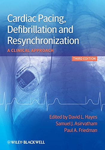 Cardiac Pacing, Defibrillation and                Resynchronization - a Clinical Approach: A Clinical Approach