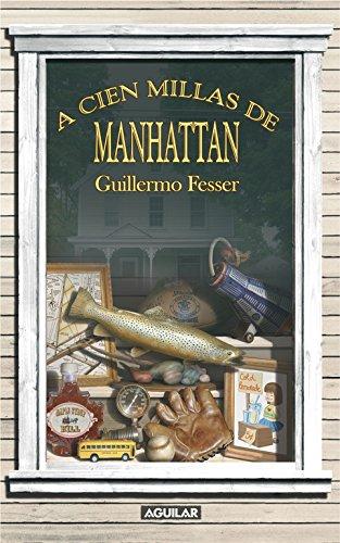 Descargar Libro A cien millas de Manhattan (AGUILAR) de Guillermo Fesser