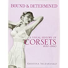 Bound and Determined (Dover Fashion and Costumes)