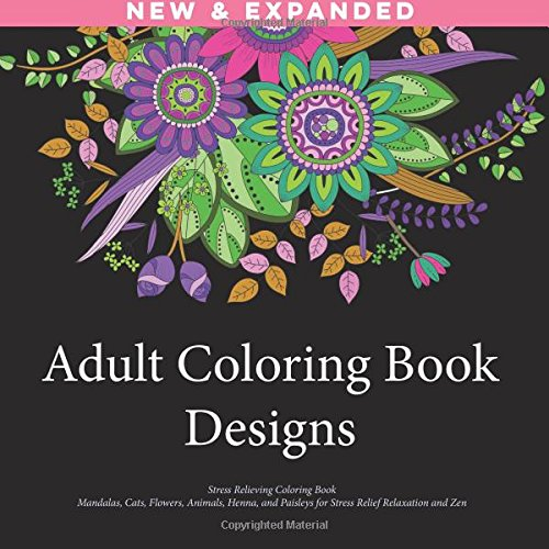 [PDF] Téléchargement gratuit Livres Adult Coloring Book Designs: Stress Relieving Patterns, Mandalas, Cats, Flowers, Animals, Henna, and Paisleys for Stress Relief Relaxation and Zen