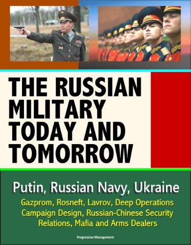 the-russian-military-today-and-tomorrow-putin-russian-navy-ukraine-gazprom-rosneft-lavrov-deep-opera