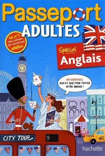 Passeport Adultes - Anglais- Cahier de vacances par Agnès Scotto-Gabrielli