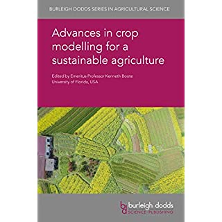 Advances in Crop Modelling for Sustainable Agriculture (Burleigh Dodds Series in Agricultural Science, Band 75)