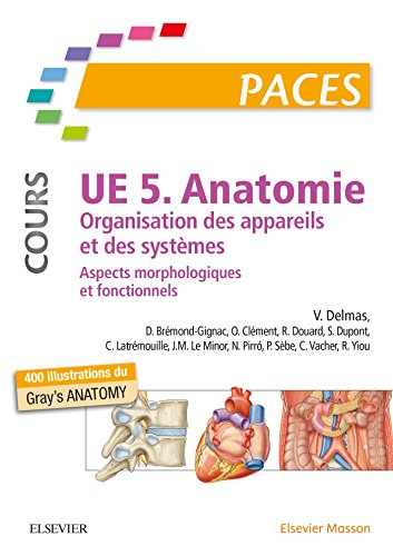 UE 5 - Anatomie (Cours): Organisation des appareils et des systèmes - Aspects morphologiques et fonctionnels. Nouvelle présen
