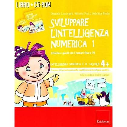 Sviluppare L'intelligenza Numerica. Attività E Giochi Con I Numeri Fino A 10. Cd-Rom. Con Libro