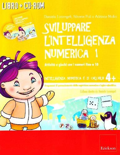 Sviluppare l'intelligenza numerica. Attivit e giochi con i numeri fino a 10. CD-ROM. Con libro
