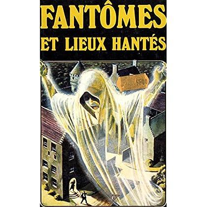 Fantômes et lieux hantés (Guide de l'étrange)