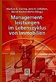Managementleistungen im Lebenszyklus von Immobilien (Leitfaden des Baubetriebs und der Bauwirtschaft)
