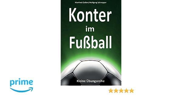 Konter Im Fussball Kleine Ubungsreihe Amazon De Manfred