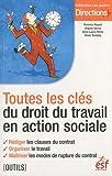 toutes les cl?s du droit du travail en action sociale
