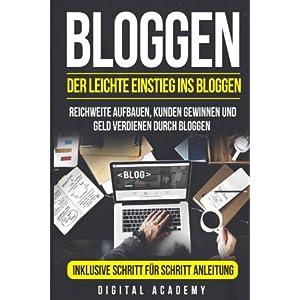 51r8 KIs4qL. SS300  - Bloggen: Der leichte Einstieg ins Bloggen. Reichweite Aufbauen, Kunden Gewinnen und Geld verdienen durch Bloggen. Inklusive Schritt für Schritt Anleitung.