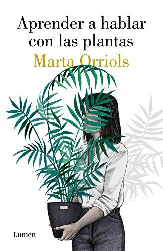 Aprender a hablar con las plantas por Marta Orriols