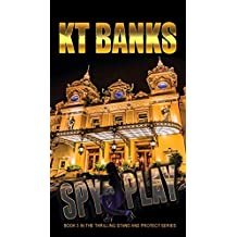 Spy Play: Book 3 in a Thriller Series (Thrilling)