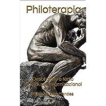 Philoterapia: Desafiando o tédio individual e organizacional (Portuguese Edition)