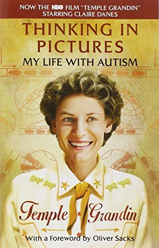 Thinking in Pictures, Expanded Edition: My Life with Autism by Temple Grandin (2010-01-26)