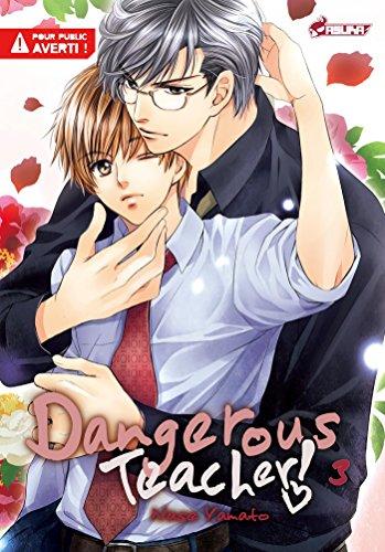 Dangerous Teacher ! T03 par Nase Yamato