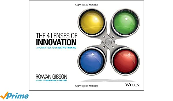 The Four Lenses of Innovation: A Power Tool for Creative Thinking ...