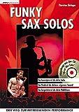 Funky Sax Solos: So konzipierst du dein Solo. So findest du deinen eigenen Song. So begeisterst du dein Publikum - Thorsten Skringer