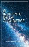 El Incidente de la Alcubierre: Los peligros de descubrir la naturaleza última de nuestro Universo.