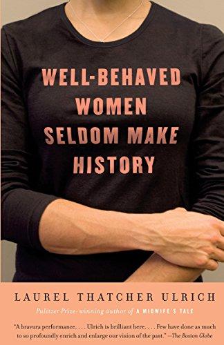 Well-Behaved Women Seldom Make History (Vintage) Vintage Laurel