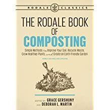 The Rodale Book of Composting: Easy Methods for Every Gardener (Rodale Classics)