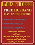 SIGNS 2 ALL 4694Damen Pub bietet kostenlosen Husband Day Care Mitte Vintage Stil Metall-Werbung Wand Schild 400mm x 300mm